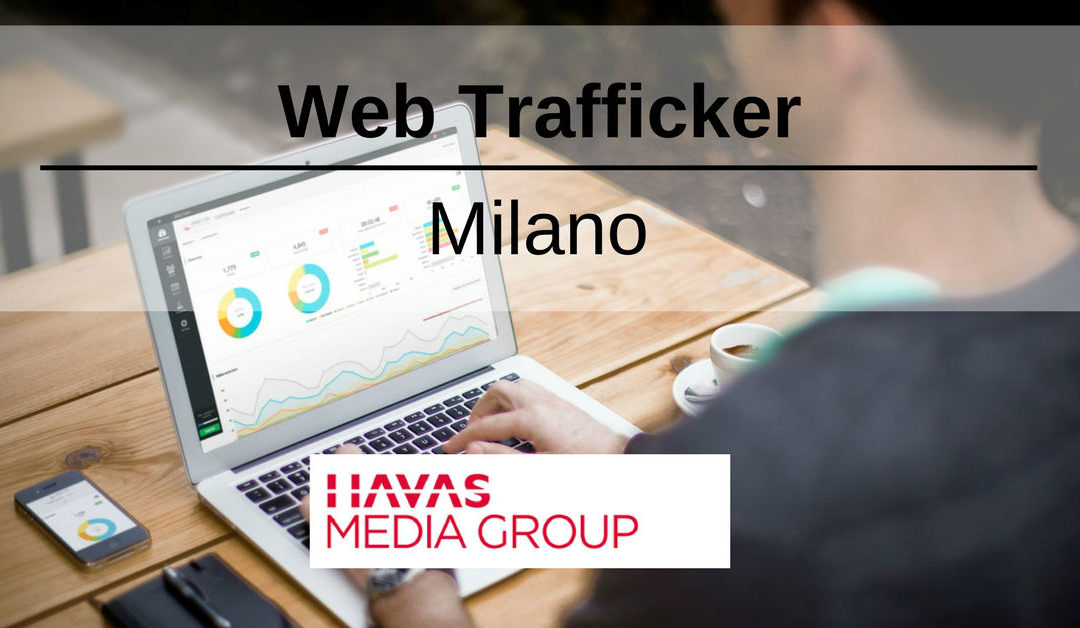 Web Trafficker – Milano – Havas Media Group