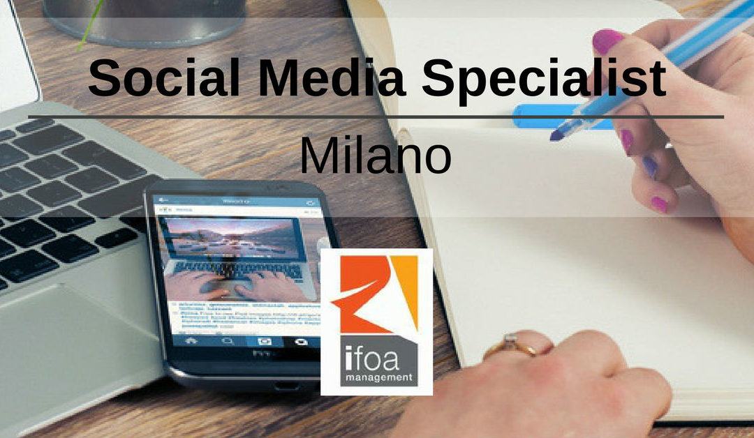 Stage Social Media Specialist – Milano – 	IFOA Management