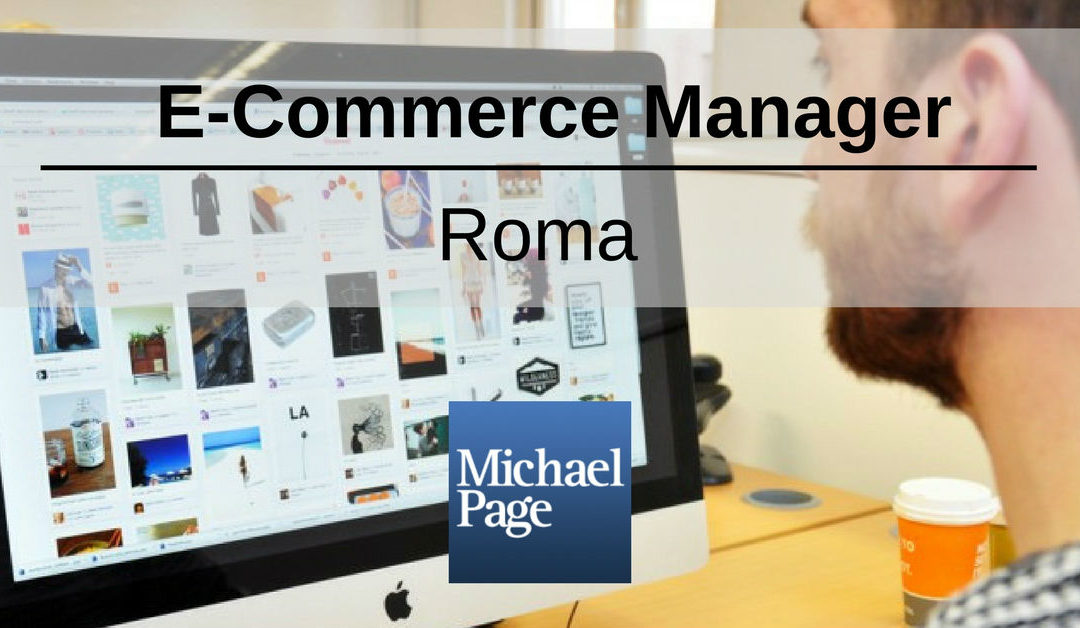 E-Commerce Manager – Roma – Michael Page International
