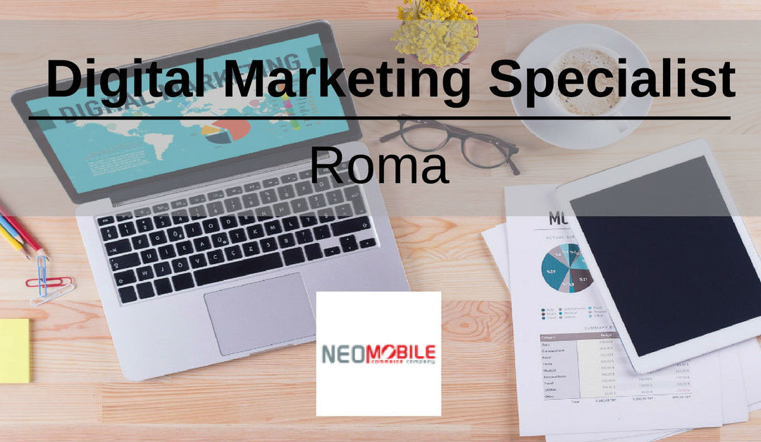 Digital Marketing Specialist – Roma – Neomobile Group