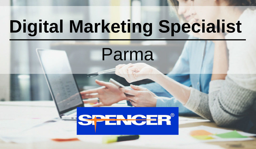 Digital Marketing Specialist – Parma – Spencer