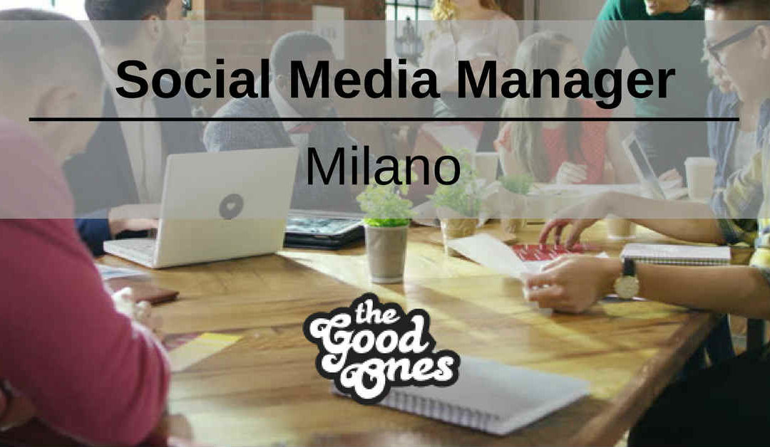 Social Media Manager – Milano – TheGoodOnes
