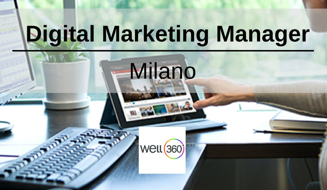 Digital Marketing Manager – Milano – Well360