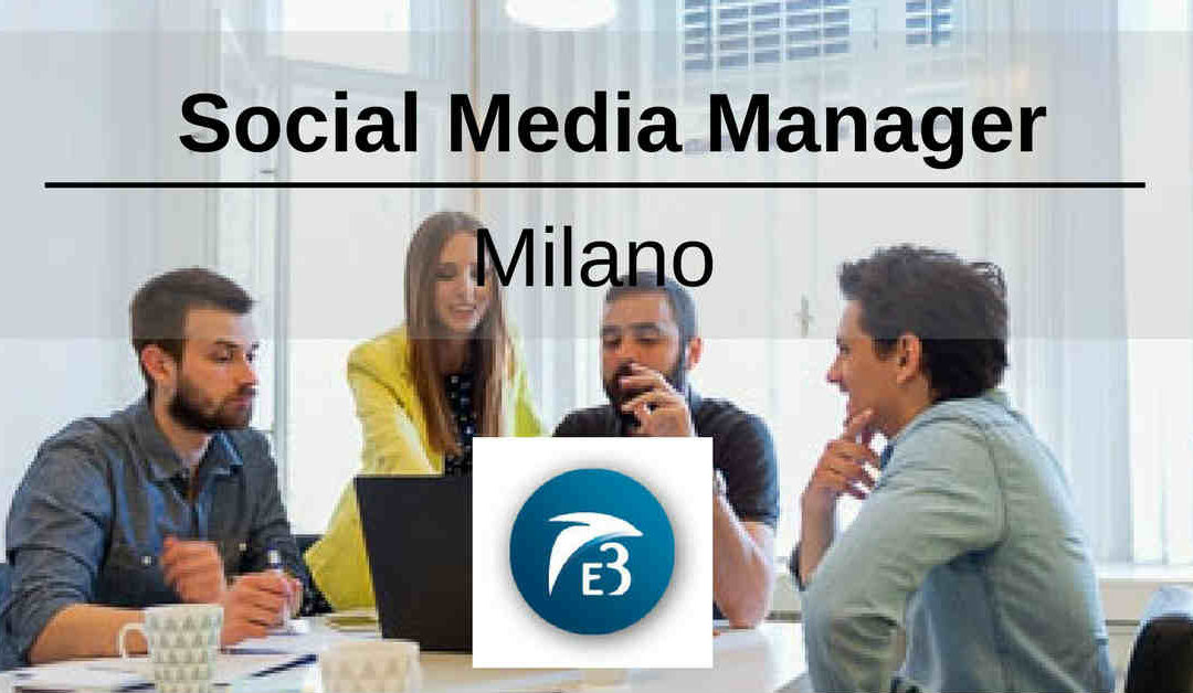 Social Media Manager – Milano – E3