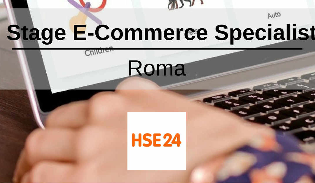 Stage E-Commerce Specialist – Roma – HSE24