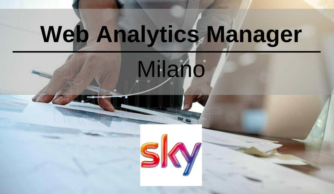 Web Analytics Manager – Milano – Sky Italia