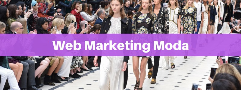 Web Marketing Moda: come fare Digital nel settore Fashion