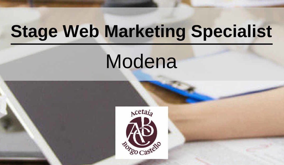 Stage Web Marketing Specialist – Modena – Acetaia Borgo Castello