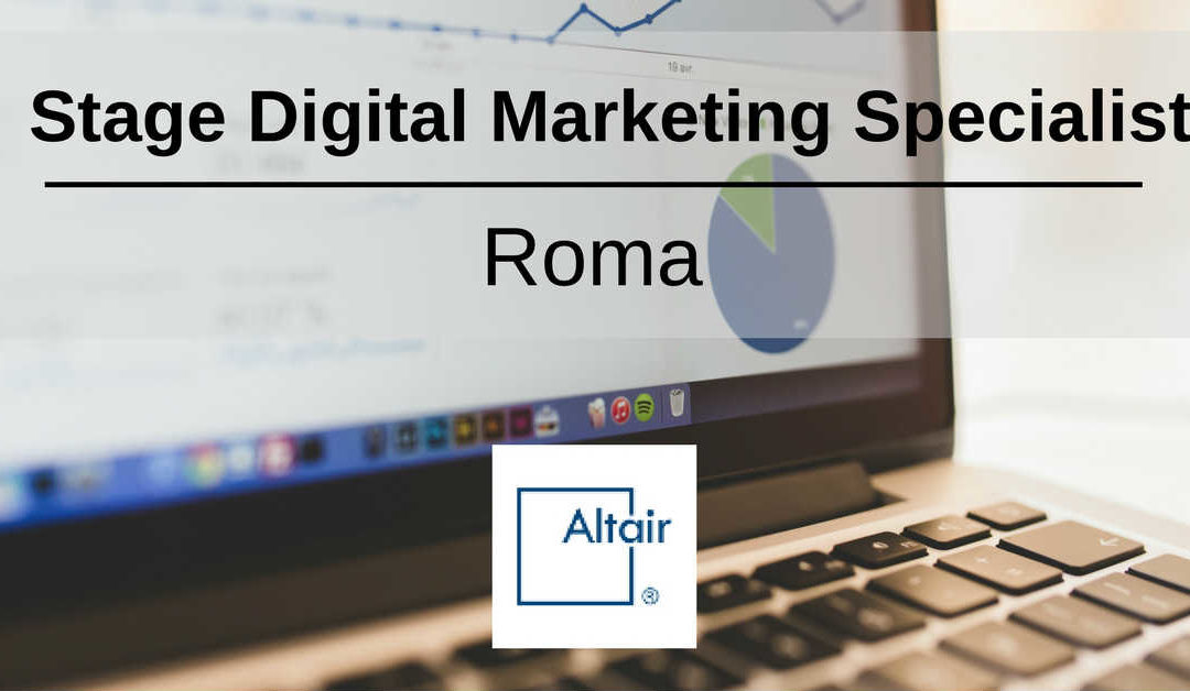 Stage Digital Marketing Specialist – Roma – Altair