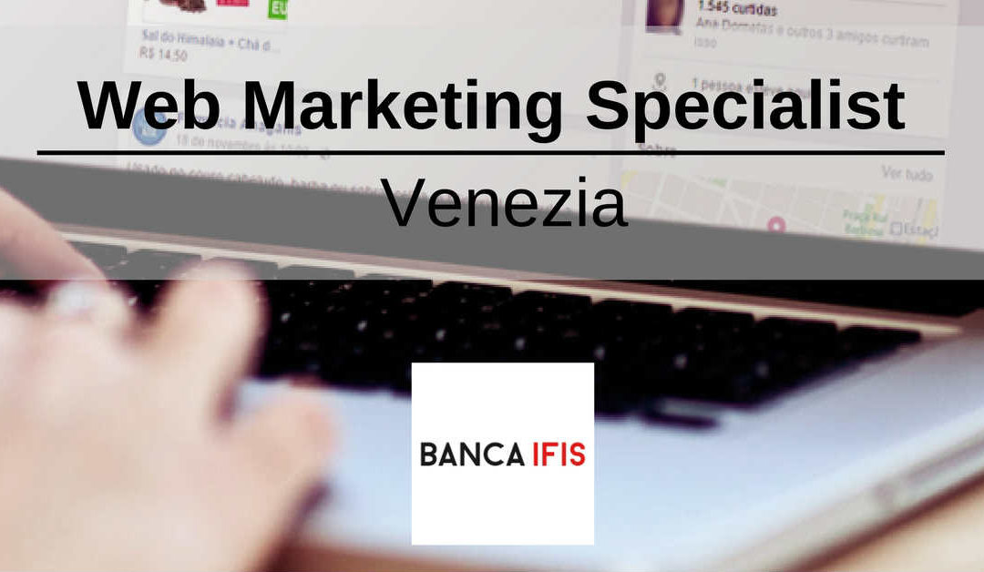 Web Marketing Specialist – Venezia – Banca IFIS
