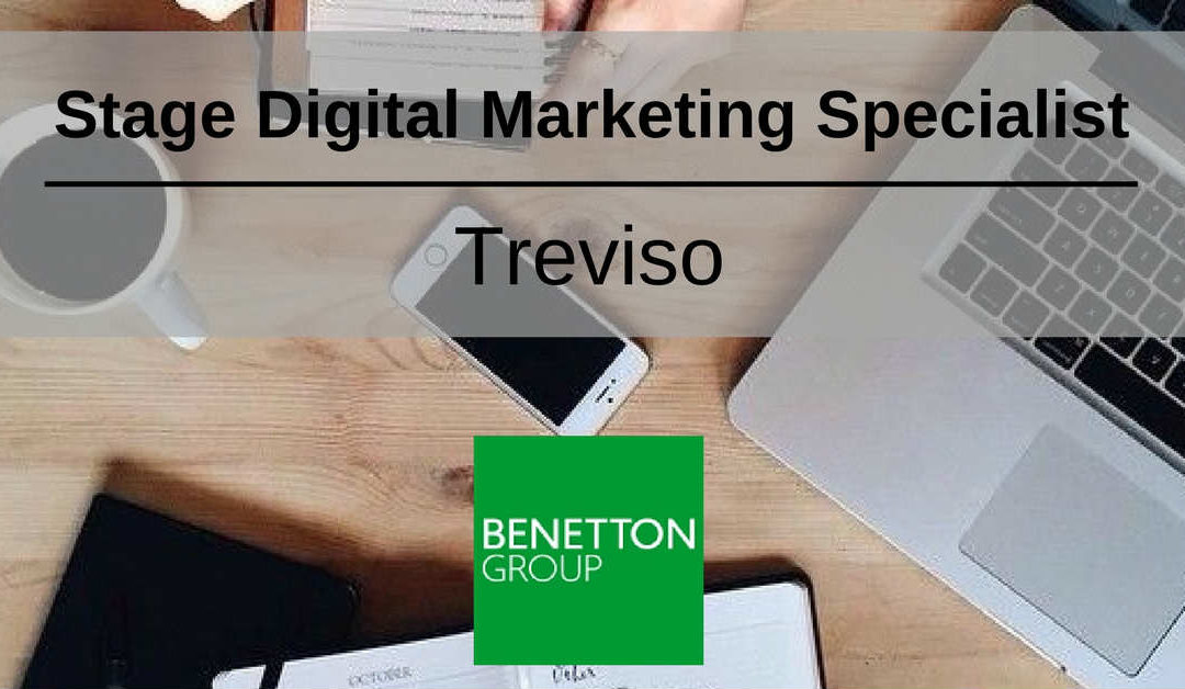 Stage Digital Marketing Specialist – Treviso – Benetton Group