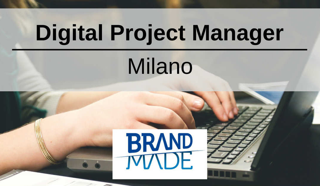 Digital Project Manager – Milano – BrandMade
