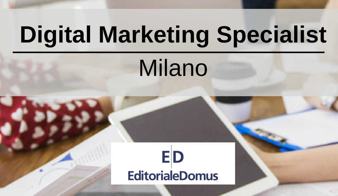 Digital Marketing Specialist – Milano – Editoriale Domus