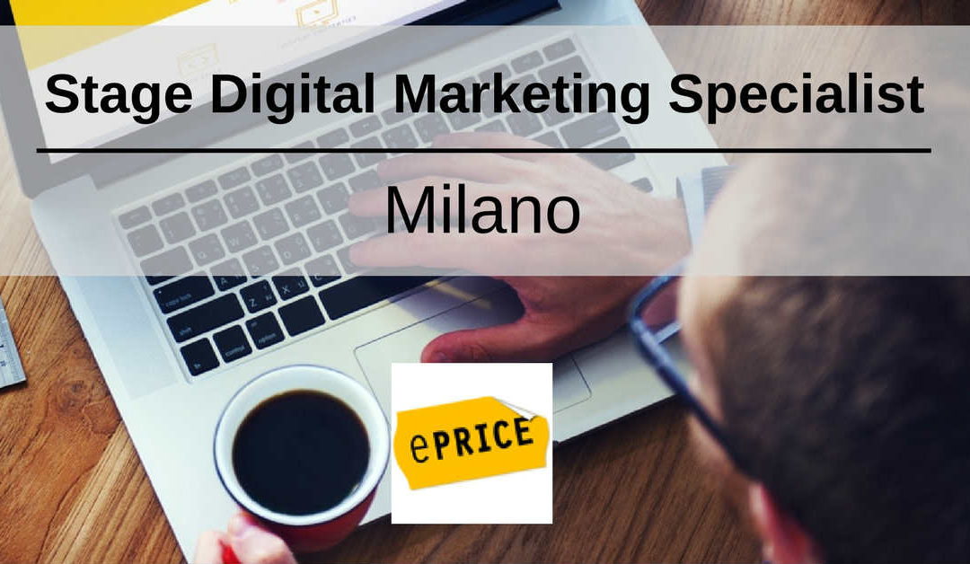 Stage Digital Marketing Specialist – Milano – ePRICE