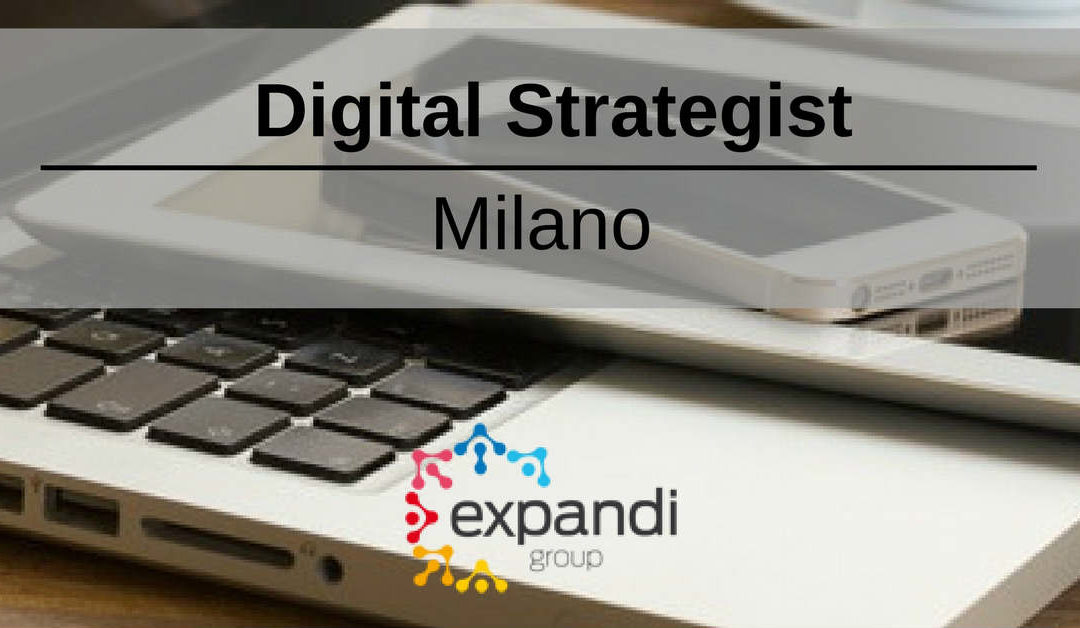 Digital Strategist – Milano – Expandi Group