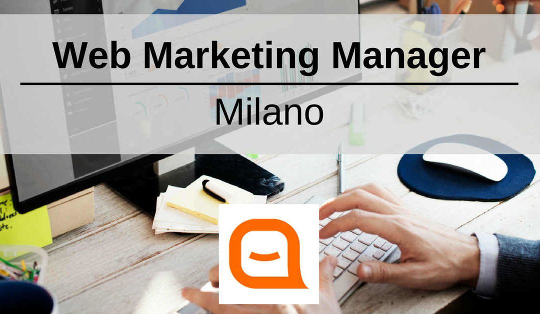 Web Marketing Manager – Milano – Facile.it