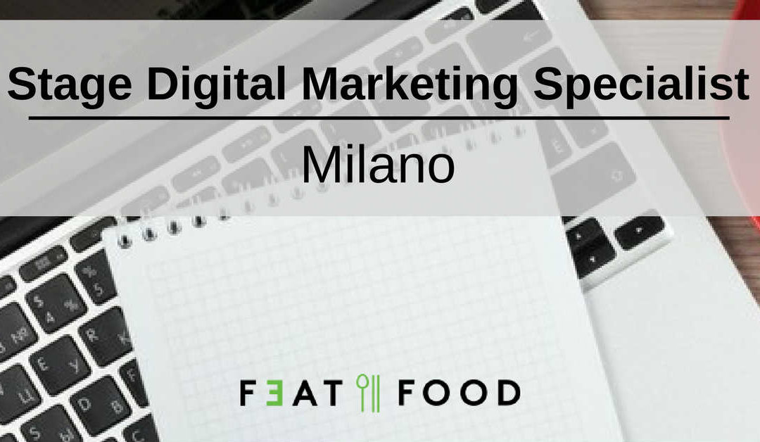 Stage Digital Marketing Specialist – Milano – Feat Food