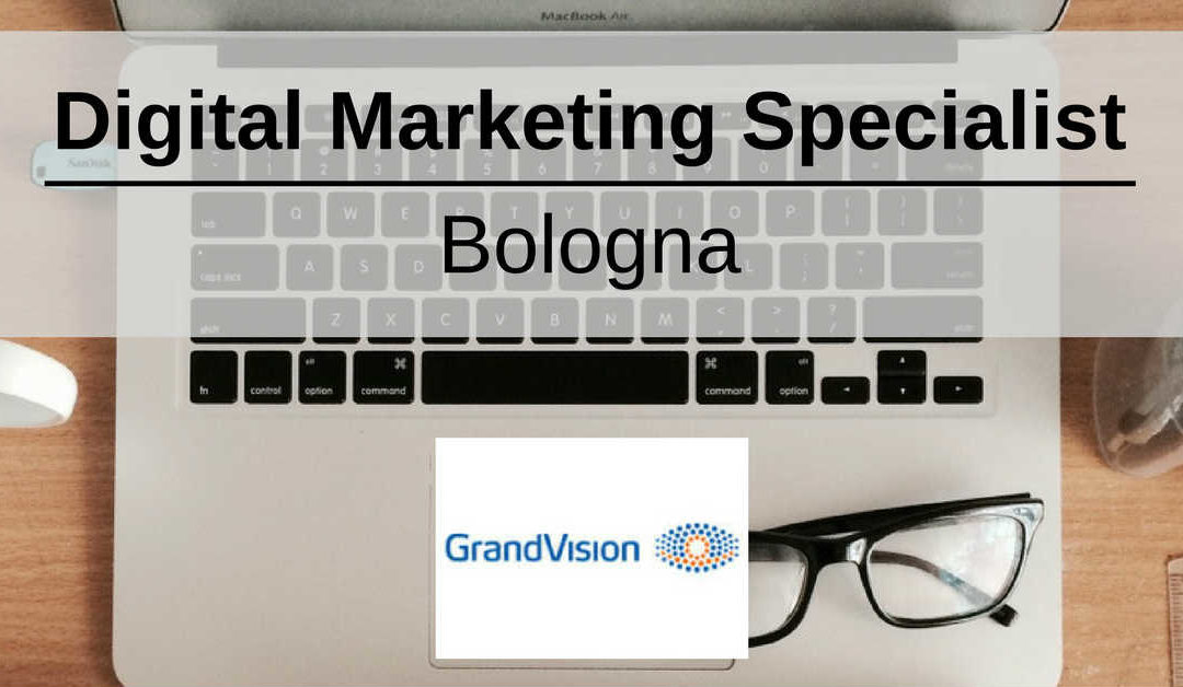 Digital Marketing Specialist – Bologna – GrandVision