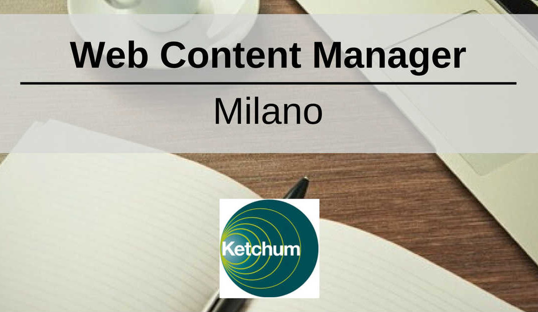 Web Content Manager – Milano – Ketchum