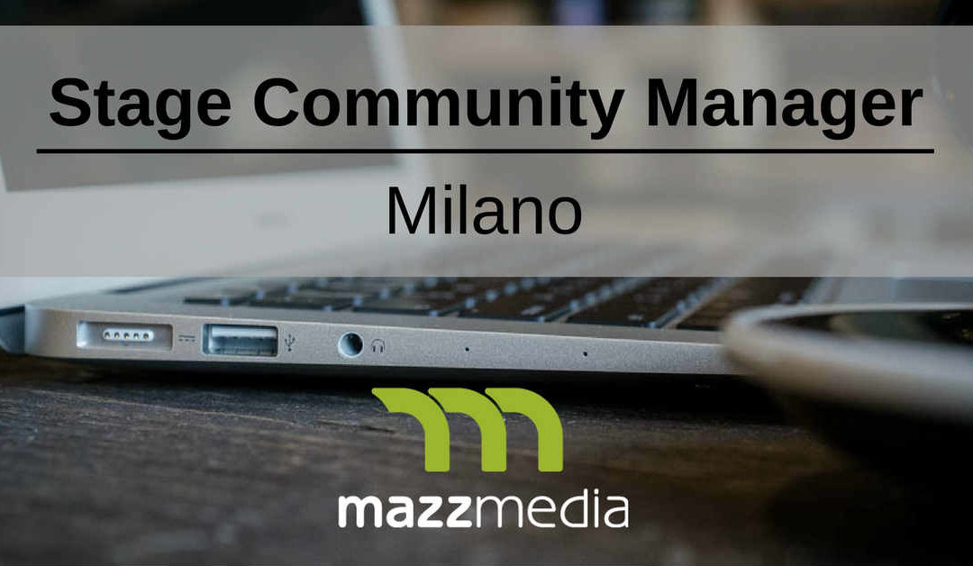 Stage Community Manager – Milano – Mazzmedia