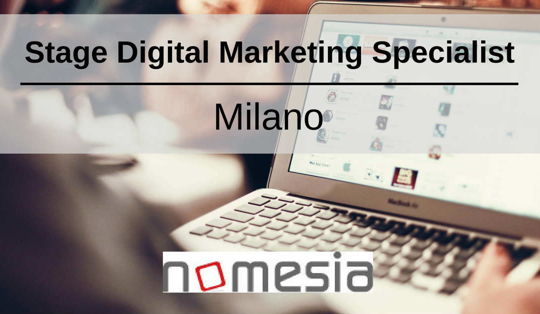 Stage Digital Marketing Specialist – Milano – Nomesia