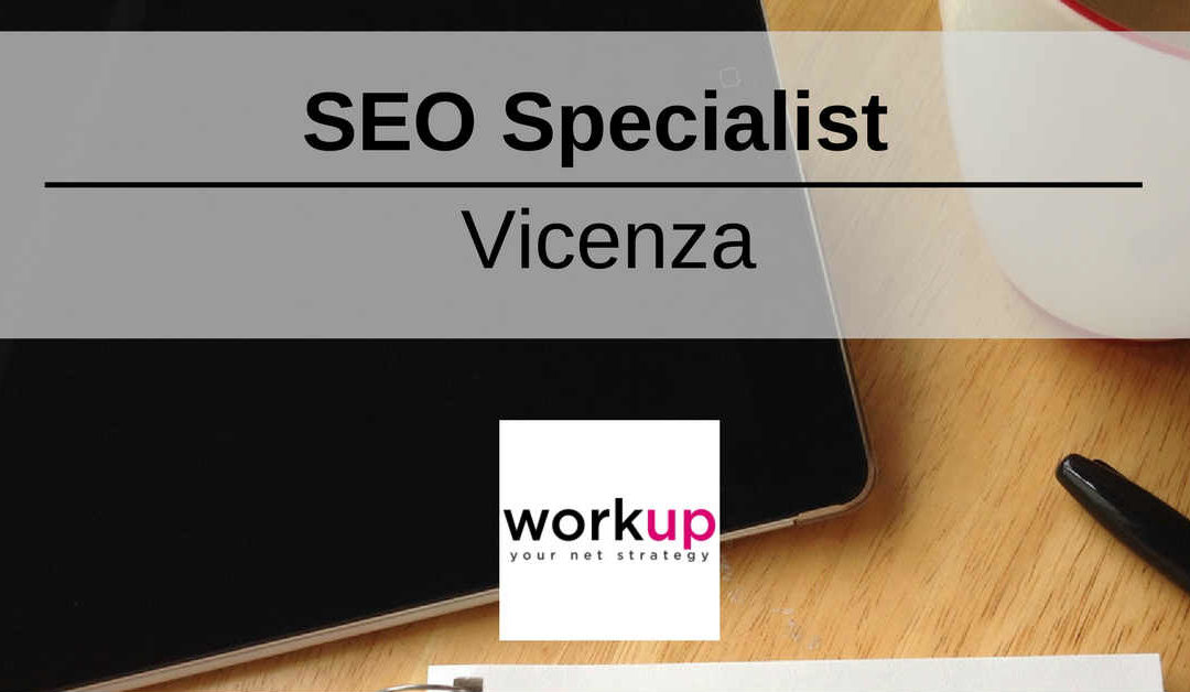 SEO Specialist – Vicenza – Workup