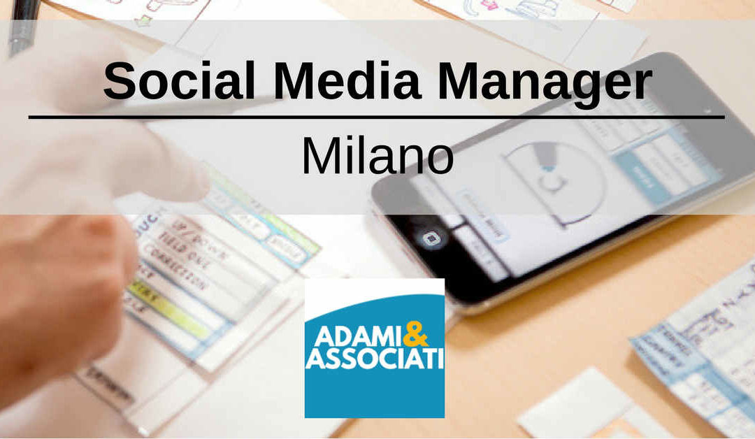 Social Media Manager – Milano – Adami & Associati