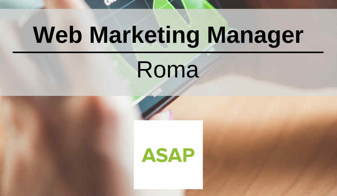 Web Marketing Manager – Roma – ASAP ITALIA