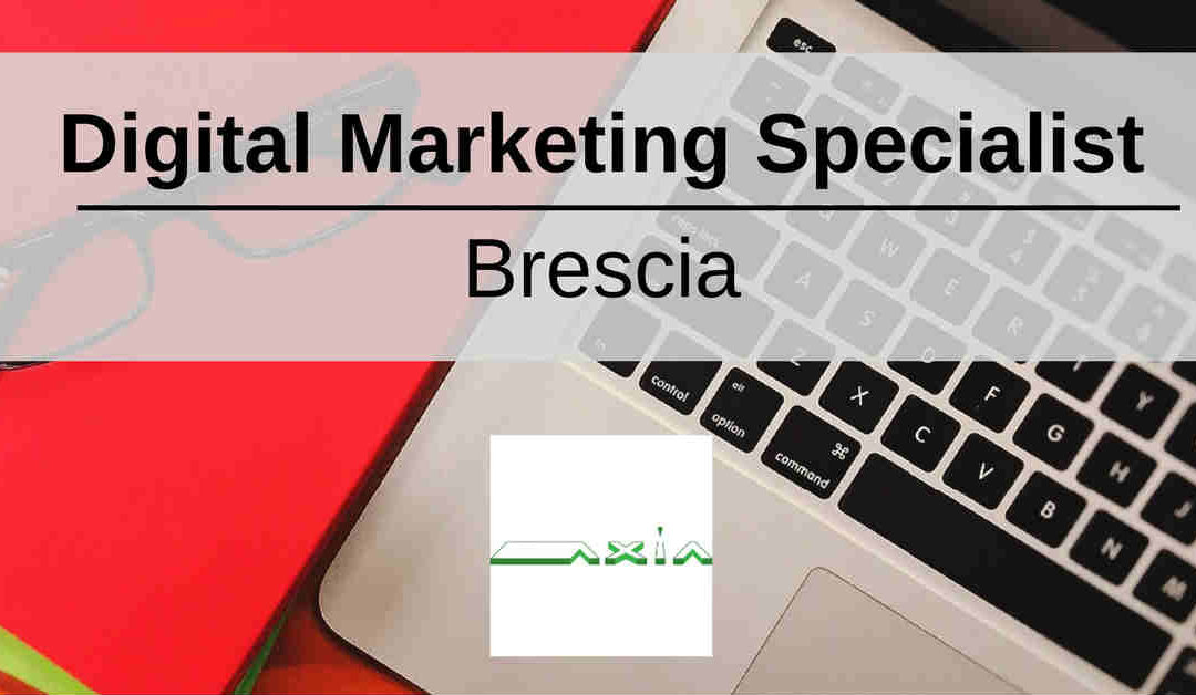 Digital Marketing Specialist – Brescia – Axia HR