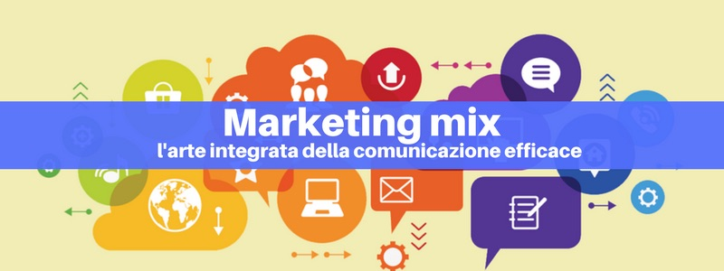Marketing mix: l'arte integrata della comunicazione efficace