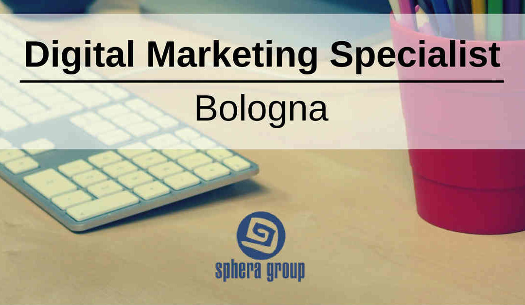Digital Marketing Specialist – Bologna – Sphera Group