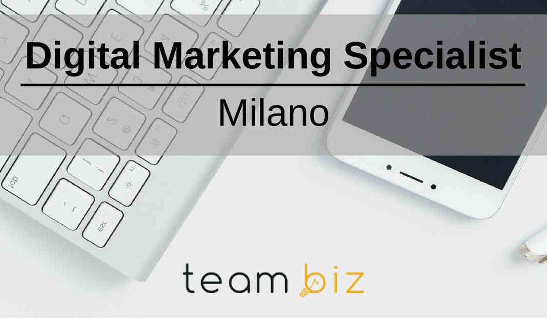Digital Marketing Specialist – Milano – TeamBiz