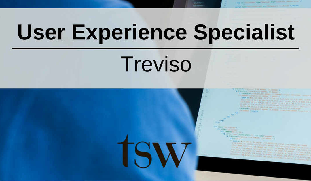 User Experience Specialist – Treviso – TSW
