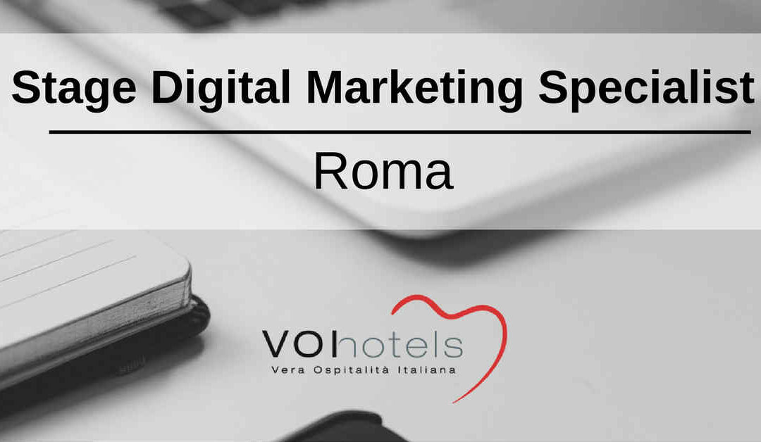 Stage Digital Marketing Specialist – Roma – VOIhotels