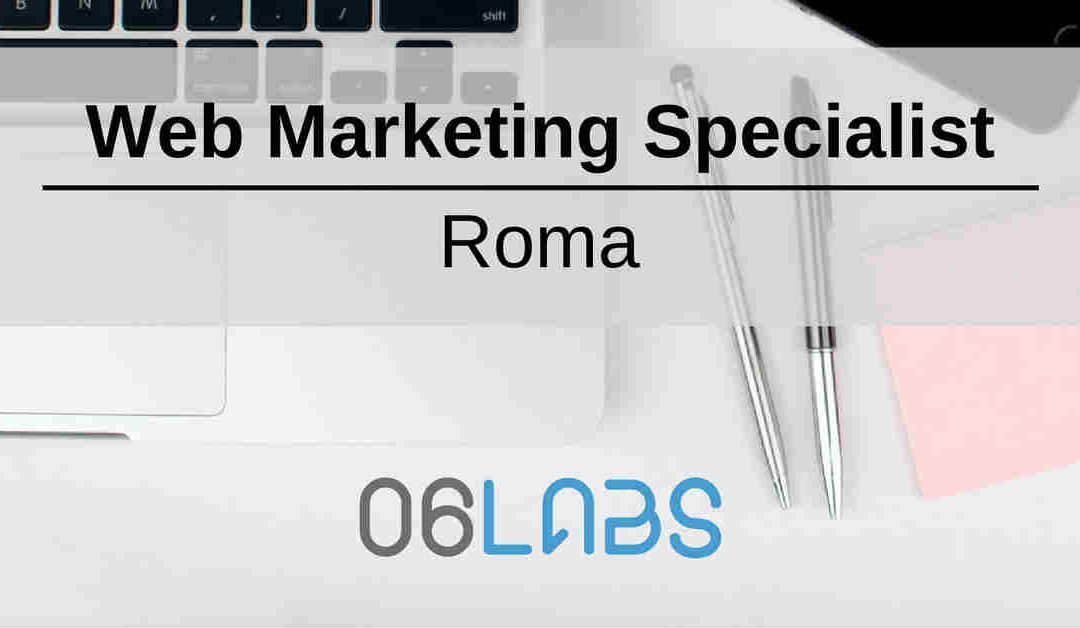 Web Marketing Specialist – Roma – 06Labs