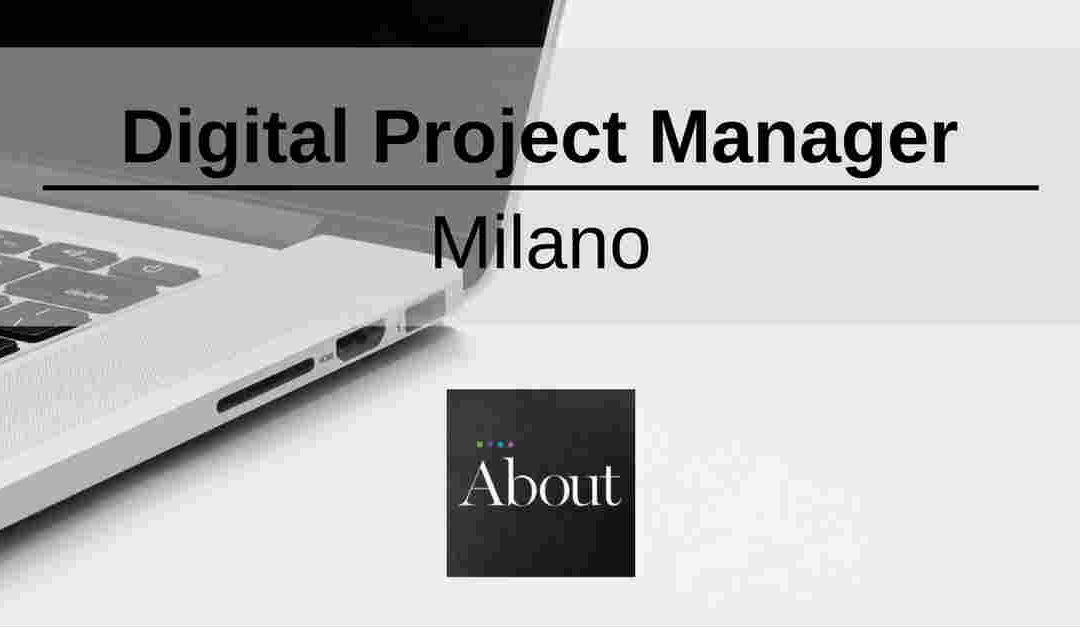 Digital Project Manager – Milano – About