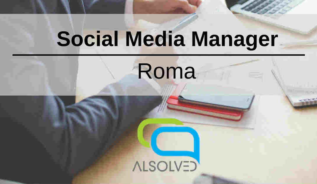 Social Media Manager – Roma – Alsolved