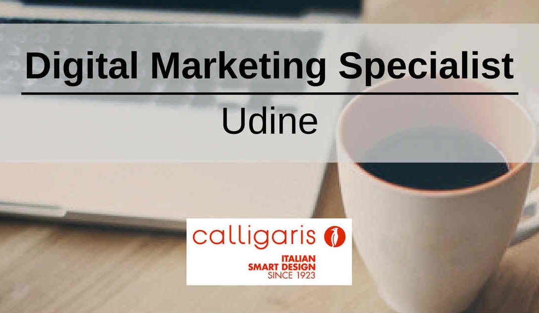 Digital Marketing Specialist – Udine – Calligaris