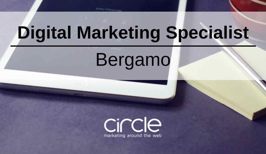 Digital Marketing Specialist – Bergamo – Circle