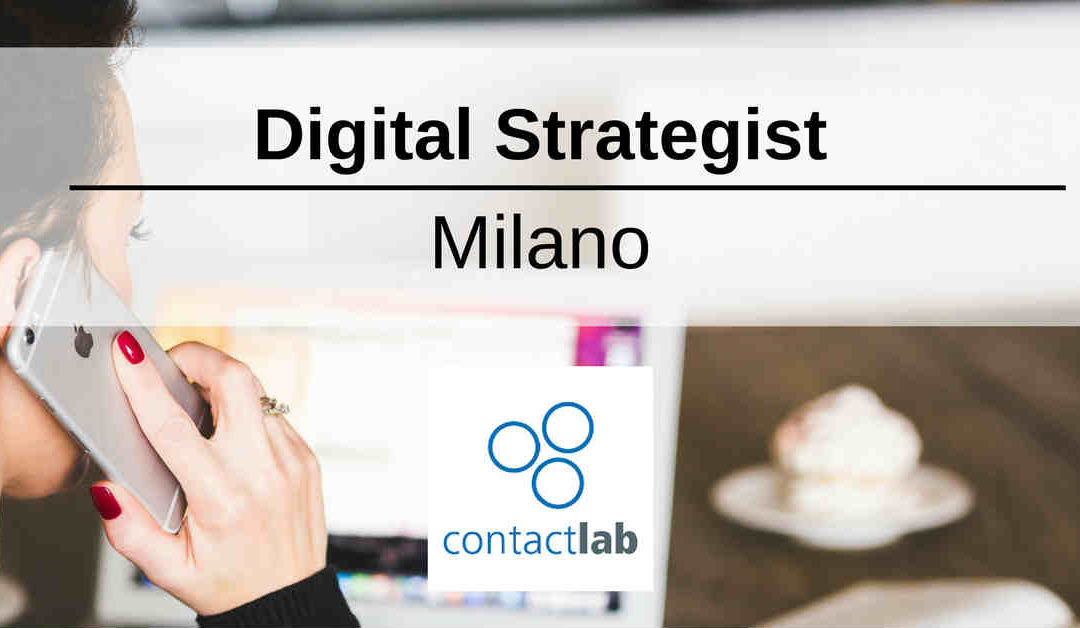 Digital Strategist – Milano – Contactlab
