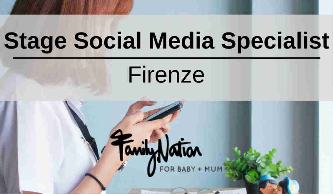 Stage Social Media Specialist – Firenze – Family Nation