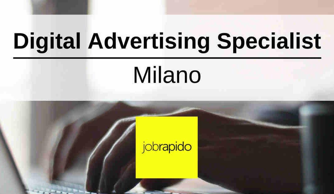 Digital Advertising Specialist – Milano – Jobrapido