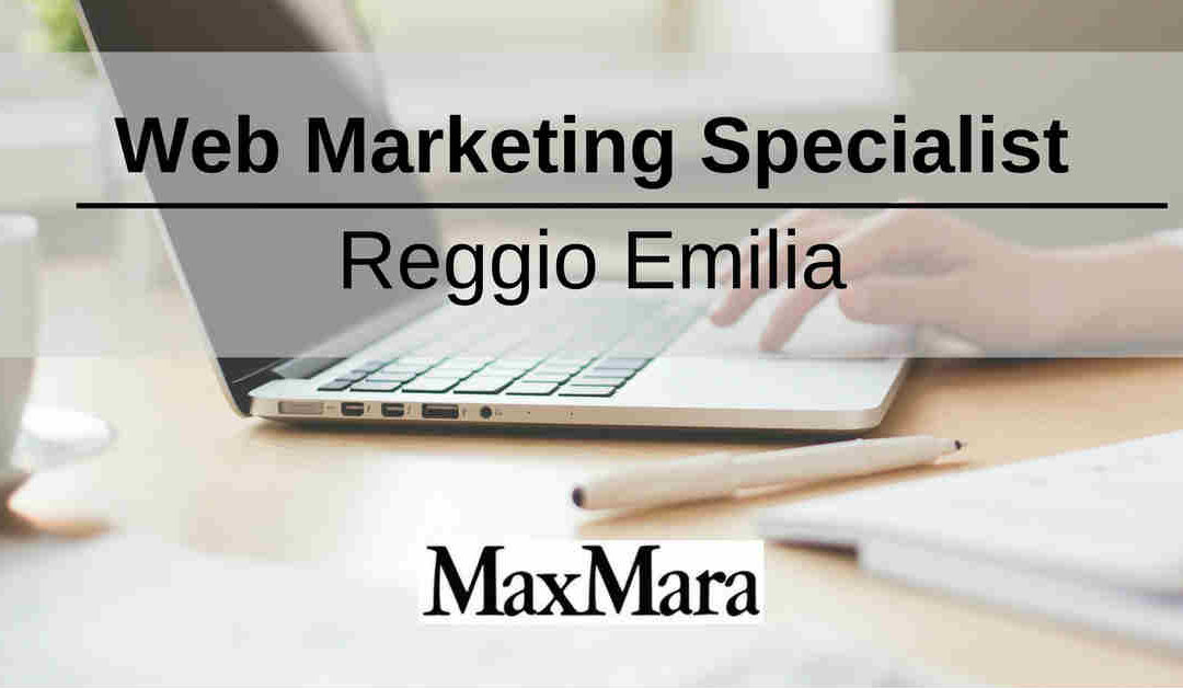 Web Marketing Specialist – Reggio Emilia – Max Mara