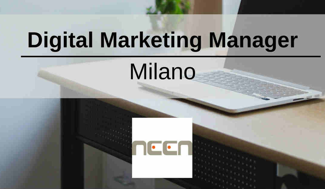 Digital Marketing Manager – Milano – Neen