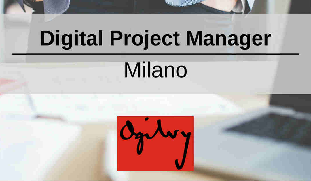 Digital Project Manager – Milano – Ogilvy & Mather Italia