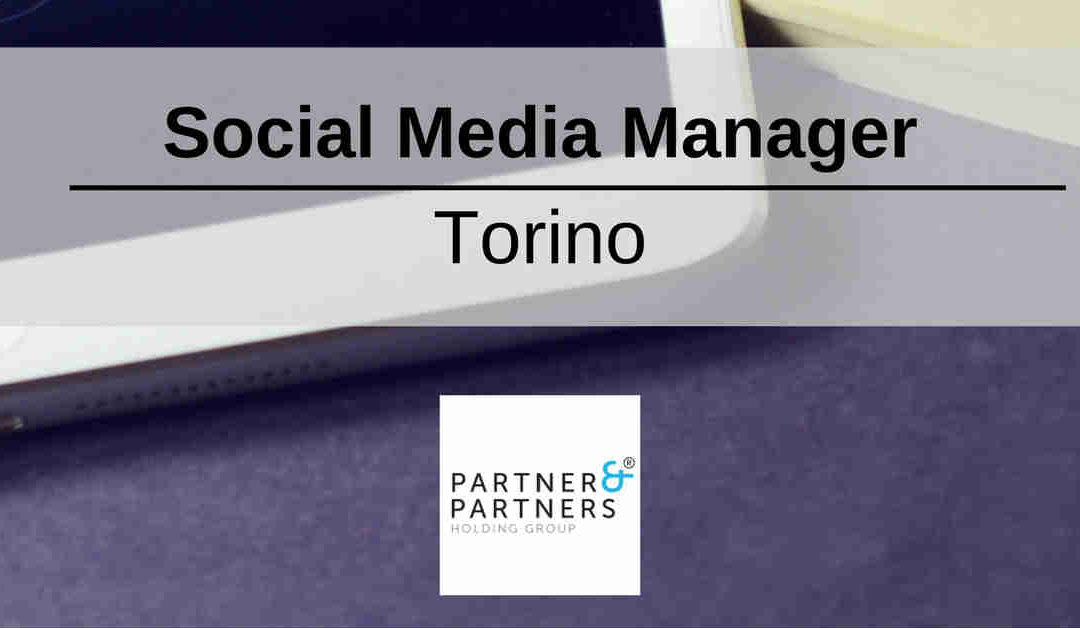 Social Media Manager – Torino – Partner & Partners