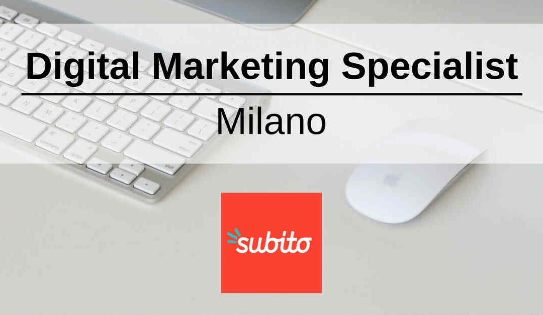 Digital Marketing Specialist – Milano – Subito