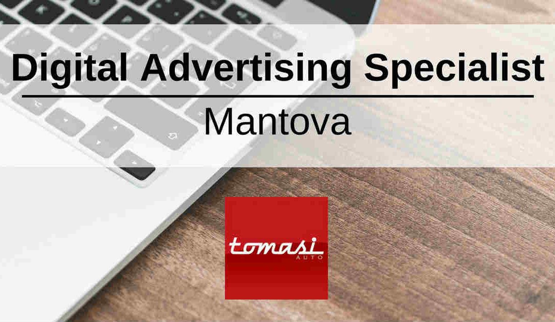 Digital Advertising Specialist – Mantova – Tomasi Auto