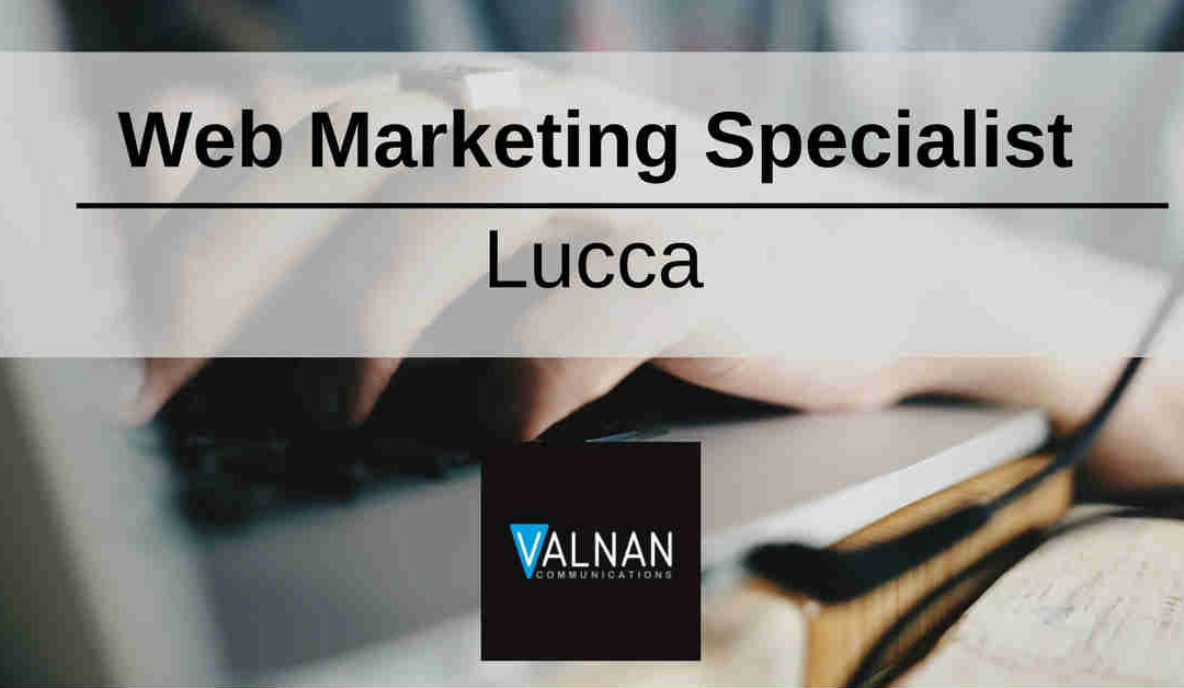 Web Marketing Specialist – Lucca – Valnan