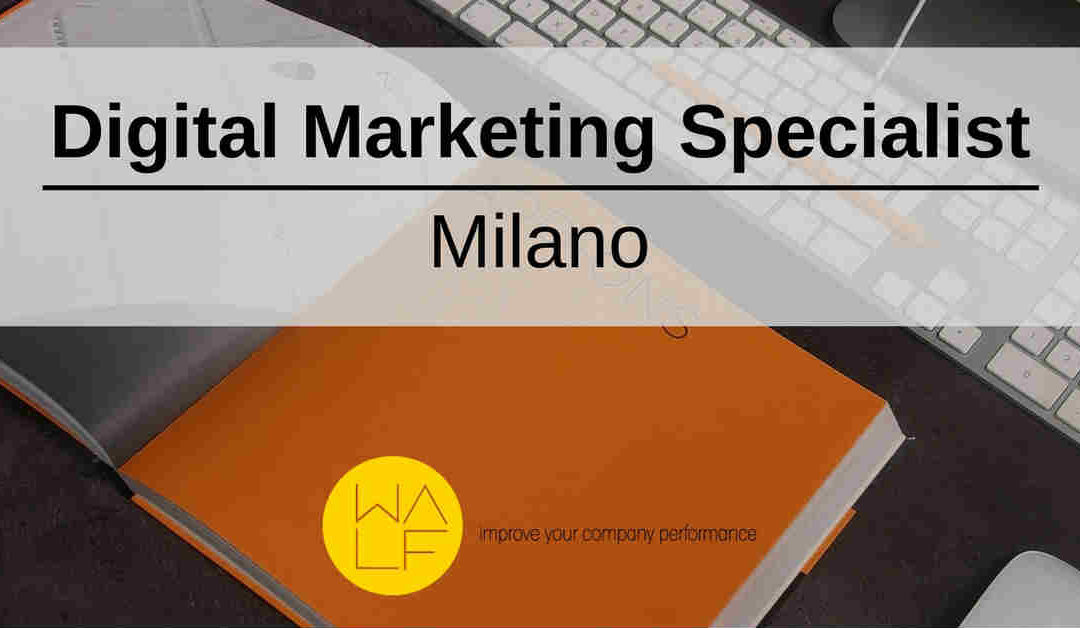 Digital Marketing Specialist – Milano – Walf